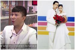 Long Nhật: Vợ tôi quát 'tôi là ô-sin cho bố con ông, đừng đòi hỏi nhiều nữa'