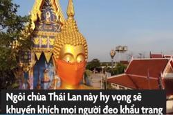 Ngôi chùa đeo khẩu trang cho tượng Phật khổng lồ ở Thái Lan