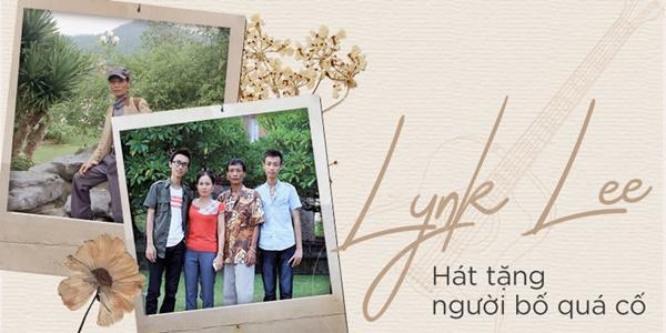 Lynk Lee gây xúc động khi dành tặng riêng bài hát cho người bố quá cố-1