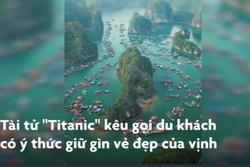 Vịnh Lan Hạ - điểm đến được Leonardo DiCaprio chia sẻ