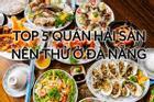 Gọi tên 5 quán hải sản 'ngon quên lối về' ở Đà Nẵng