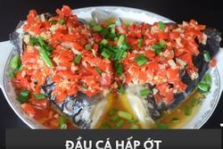 Một phút học làm đầu cá hấp ớt chuông chua cay