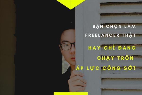 Freelancer - xu hướng làm việc hot hit của giới trẻ hay chỉ là cách chạy trốn áp lực cuộc sống?-3