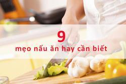 9 mẹo nấu ăn dễ như bỡn, cứu cánh cho những cô nàng ghét bếp