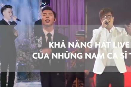 Nam ca sĩ Việt nào được khen khi hát live?