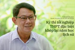 Kỳ thi tốt nghiệp THPT đặc biệt khép lại năm học lịch sử