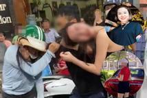Toàn cảnh vụ đánh ghen phố Lý Nam Đế: Nhiều bất ngờ được người trong cuộc hé lộ