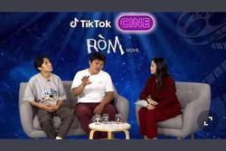 'Ròm' livestream chia sẻ hậu trường phim trên TikTok