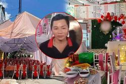 Vụ nhà hàng bị 'bom' 150 mâm cỗ giá hơn 200 triệu: Hôm qua cô dâu vẫn đến hỏi về tình hình cỗ bàn