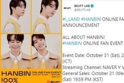 BELIFT LAB chơi lớn, tổ chức hẳn fanmeeting online cho trainee người Việt Hanbin