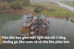 Người đàn ông sống trên đảo tự xây 17 năm