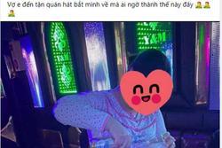 Chồng nhậu không về, vợ đến quán karaoke tìm và cái kết 'cười ra nước mắt'