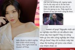 Làng nhạc Việt quăng 'đá tảng' vào Min khi tự luyến, gọi mình là 'Queen of Pop'