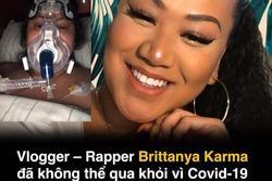 Youtuber đình đám gốc Việt Brittanya Karma qua đời vì Covid-19