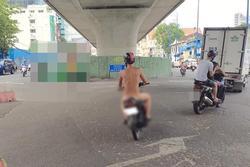 Dân mạng sốc nặng ảnh người đàn ông khỏa thân vô tư cưỡi xe máy dạo phố