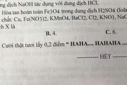 Đề Hóa học bá đạo, học sinh ôm bụng cười còn giáo viên không biết chấm thế nào
