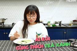 MisThy bị chỉ trích 'ăn bám showbiz' khi tung loạt món ăn về trà xanh
