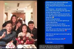 Hari Won viết tâm thư gửi bố chồng, mối quan hệ được được hé lộ