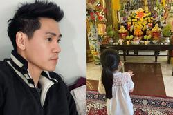 Phùng Ngọc Huy nhớ con gái Lavie đến tiều tụy