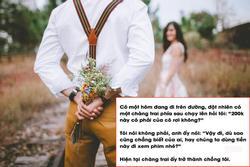 Nhờ tờ 200k, thanh niên lấy được vợ và bài học tán gái 'đỉnh kout'