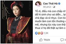 Cao Thái Hà suy sụp, kêu cứu Tổ nghiệp sau vai 'Hoạn Thư 3 lần dung tục'