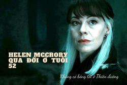 'Mẹ Draco Malfoy' của Harry Potter qua đời ở tuổi 52 vì ung thư