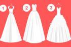 Chiếc váy cưới yêu thích nhất sẽ tiết lộ thái độ của bạn trong tình yêu