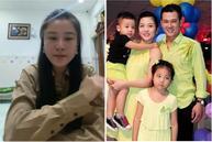 Linh Lan cầu xin vợ đầu Vân Quang Long: 'Tha cho mẹ con tôi'