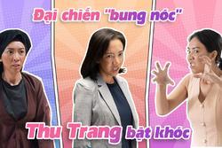 'Chị Dần' Thu Trang -Bật lại kẻ cường hào, tại sao không?
