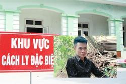 Bắt giữ nam thanh niên trốn khỏi khu cách ly Covid-19 ở Phú Thọ
