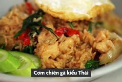 Học làm cơm chiên gà kiểu Thái mới lạ