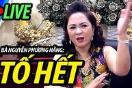 Bà Nguyễn Phương Hằng livestream tố hết