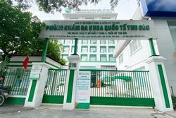 Phòng khám đa khoa quốc tế Thu Cúc bị xử phạt 20 triệu vụ 'từ chối' bệnh nhân Covid-19