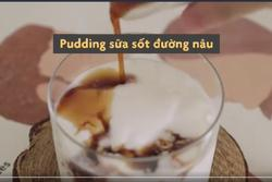 Pudding sữa sốt đường nâu chào hè