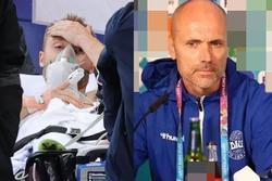 Bác sĩ cứu cầu thủ Đan Mạch bị đột quỵ: 'Cậu ấy đã có lúc chết'