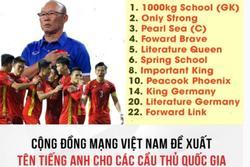 Cười sái hàm người hâm mộ phiên âm tên Anh cho cầu thủ tuyển Việt Nam