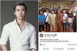 Hồ Việt Trung tâng bốc Võ Hoàng Yên: 'Thầy đúng là thần y tái thế'
