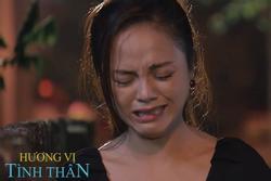 Hương Vị Tình Thân: Khán giả cầu xin Khánh Thy ngừng khóc vì quá 'tiền đình'