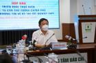 TP.HCM họp báo trước giờ giãn cách xã hội chống Covid-19