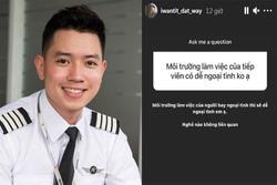 Nghề tiếp viên dễ ngoại tình? Cơ trưởng Quang Đạt trả lời thẳng thật