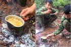 Cách nấu mì tôm giữa rừng của các anh chiến sĩ khiến dân tình nể phục