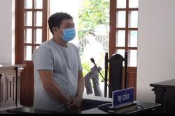 Lĩnh án 30 tháng tù vì làm lây lan dịch bệnh COVID-19