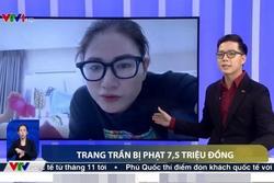 Vụ phạt tiền, tù treo của Trang Trần lên thẳng VTV1